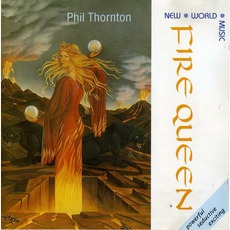 Fire Queen mp3 Album by Phil Thornton
