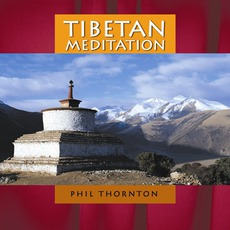 Tibetan Meditation mp3 Album by Phil Thornton