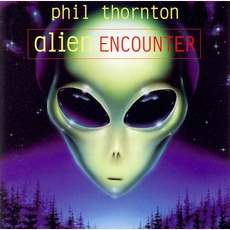 Alien Encounter mp3 Album by Phil Thornton