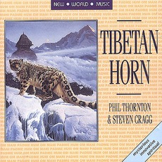 Tibetan Horn mp3 Album by Phil Thornton & Steven Cragg