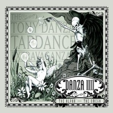 Danza IIII: The Alpha - The Omega mp3 Album by The Tony Danza Tapdance Extravaganza