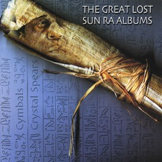 The Great Lost Sun Ra Albums mp3 Album by Sun Ra