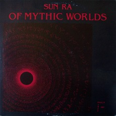 Of Mythic Worlds mp3 Album by Sun Ra
