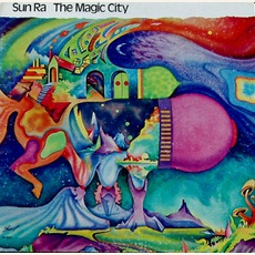 The Magic City mp3 Album by Sun Ra