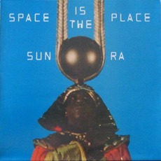 Space Is The Place mp3 Album by Sun Ra