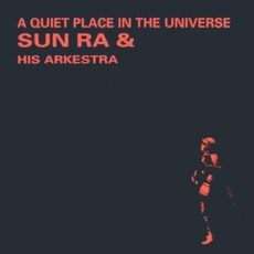 A Quiet Place In The Universe mp3 Album by Sun Ra
