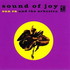 Sound Of Joy (Re-Issue) mp3 Album by Sun Ra And The Arkestra
