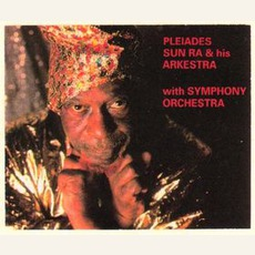Pleiades mp3 Album by Sun Ra And His Arkestra With Symphony Orchestra
