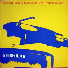 Transient Random-Noise Bursts With Announcements mp3 Album by Stereolab