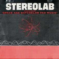 "The Groop Played ""Space Age Batchelor Pad Music"" mp3 Album by Stereolab"