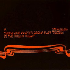 Cobra And Phases Group Play Voltage In The Milky Night by Stereolab