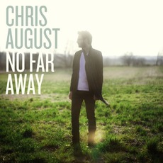No Far Away mp3 Album by Chris August