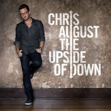 The Upside Of Down mp3 Album by Chris August