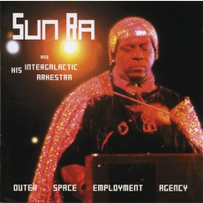 Outer Space Employment Agency mp3 Live by Sun Ra & His Intergalactic Arkestra