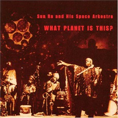 What Planet Is This? (Re-Issue) mp3 Live by Sun Ra