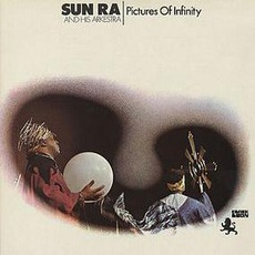 Pictures Of Infinity mp3 Live by Sun Ra