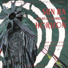 Horizon (Remastered) mp3 Live by Sun Ra And His Solar Arkestra