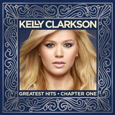 Greatest Hits - Chapter One mp3 Artist Compilation by Kelly Clarkson
