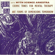 Cosmic Tones For Mental Therapy / Art Forms Of Dimensions Tomorrow mp3 Artist Compilation by Sun Ra