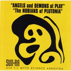 Angels And Demons At Play / The Nubians Of Plutonia mp3 Artist Compilation by Sun Ra And His Myth Science Arkestra