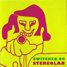 Switched On by Stereolab