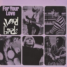 For Your Love (Remastered) mp3 Album by The Yardbirds