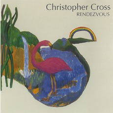 Rendezvous mp3 Album by Christopher Cross