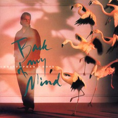 Back Of My Mind mp3 Album by Christopher Cross