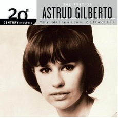 20th Century Masters: The Millennium Collection: The Best Of Astrud Gilberto
