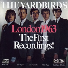 London 1963: The First Recordings! (Remastered) mp3 Artist Compilation by The Yardbirds