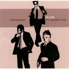 Intermission: The Greatest Hits mp3 Artist Compilation by dc Talk
