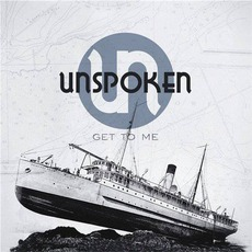 Get To Me mp3 Album by Unspoken