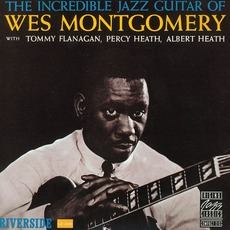 The Incredible Jazz Guitar Of Wes Montgomery by Wes Montgomery
