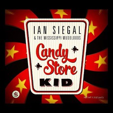 Candy Store Kid mp3 Album by Ian Siegal & The Mississippi Mudbloods