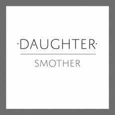 Smother mp3 Single by Daughter