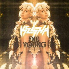 Die Young mp3 Single by Ke$ha