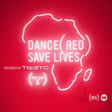 Dance (RED) Save Lives [Presented By Tiësto] mp3 Compilation by Various Artists