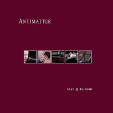 Live @ An Club by Antimatter