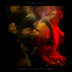 Until The Quiet Comes (Limited Edition) mp3 Album by Flying Lotus