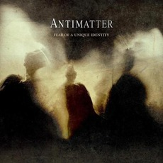 Fear Of A Unique Identity (Deluxe Edition) by Antimatter