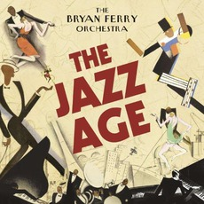 The Jazz Age mp3 Album by The Bryan Ferry Orchestra