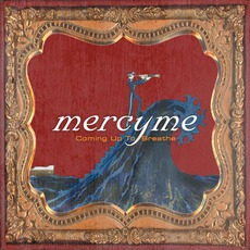 Coming Up To Breathe mp3 Album by MercyMe