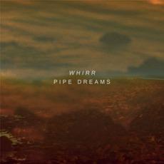 Pipe Dreams mp3 Album by Whirr