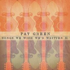 Songs We Wish We'd Written II mp3 Album by Pat Green