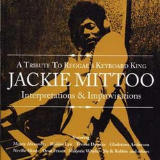 A Tribute To Reggae's Keyboard King Jackie Mittoo: Interpretations & Improvisations
