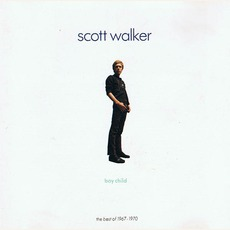 Boy Child: The Best Of Scott Walker 1967-1970