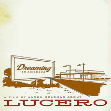 Dreaming In America by Lucero