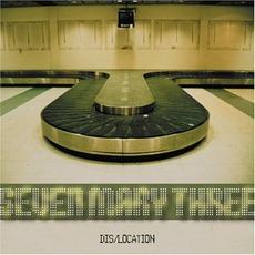 Dis/Location mp3 Album by Seven Mary Three