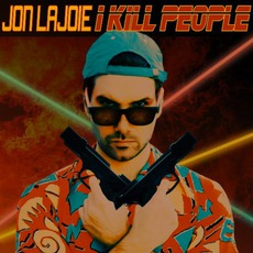 I Kill People mp3 Album by Jon Lajoie