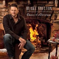 Cheers, It's Christmas mp3 Album by Blake Shelton